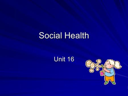 Social Health Unit 16. Bell Activity What is a healthful relationship? –A. A relationship between two people who eat healthy. –B. A relationship between.