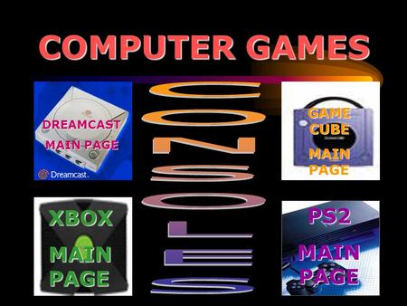 COMPUTER GAMES XBOX MAIN PAGE DREAMCAST GAME CUBE MAIN PAGE PS2.