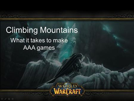 Climbing Mountains What it takes to make AAA games.