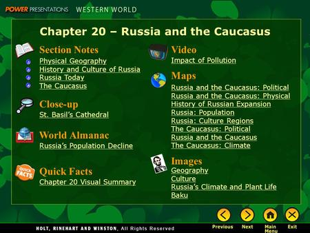 Chapter 20 – Russia and the Caucasus Section Notes Physical Geography History and Culture of Russia Russia Today The Caucasus Video Impact of Pollution.