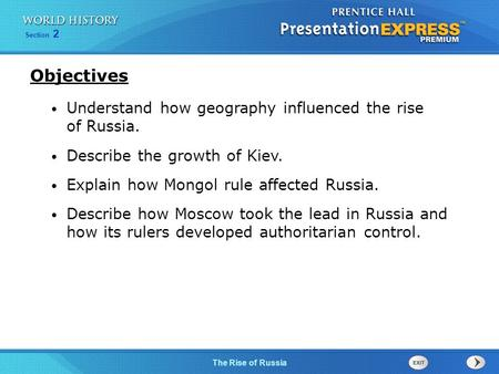 Objectives Understand how geography influenced the rise of Russia.