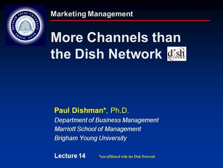 Marketing Management More Channels than the Dish Network