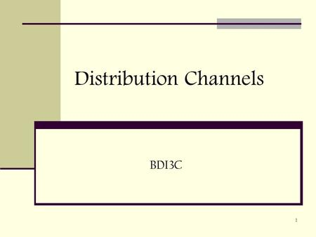 1 Distribution Channels BDI3C. 2 What is a Distribution Channel? A set of interdependent organizations (intermediaries) involved in the process of making.
