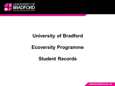University of Bradford Ecoversity Programme Student Records.
