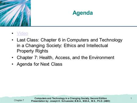 XP Chapter 7 Agenda Video Last Class: Chapter 6 in Computers and Technology in a Changing Society: Ethics and Intellectual Property Rights Chapter 7: Health,