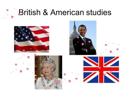 British & American studies. Subject Overview  Number of credits: 3  Course objectives: - To introduce learners about American and British people, lifestyles,