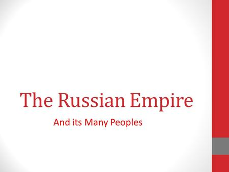 an introduction to the russian empire The khazars and their empire were at that time both highly respected and greatly feared -- with good reason  by the more commonly known terms black russian and .