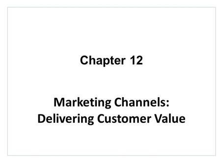 Delivering Customer Value