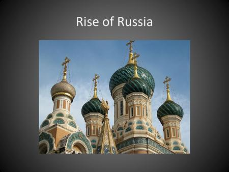 Rise of Russia. Slavic Beginnings In the 700s AD, a group of people called the Slavs began moving into the area north of the Byzantine Empire (in eastern.