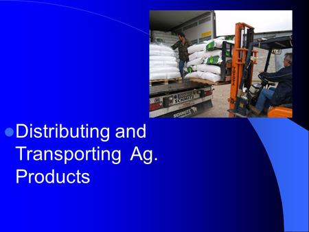 Distributing and Transporting Ag. Products. Next Generation Science / Common Core Standards Addressed! CCSS. ELA Literacy. RST. 11 ‐ 12.2 Determine the.