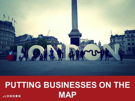 PUTTING BUSINESSES ON THE MAP. DEMAND FROM SMALL BUSINESS 1000 SMEs polled by YouGov in January 2014 26% of SMEs likely to get a Dot London web address.