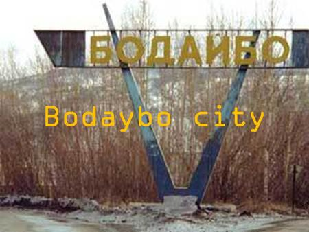 Bodaybo city. Bodaybo is a town in Irkutsk Oblast, Russia, located on the Vitim river. In Bodaybo live 15,331 people. It was founded in 1864 and served.