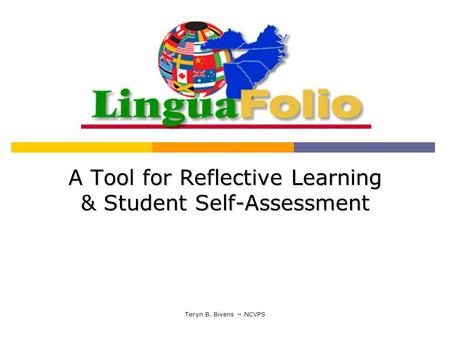 Teryn B. Bivens ~ NCVPS A Tool for Reflective Learning & Student Self-Assessment.
