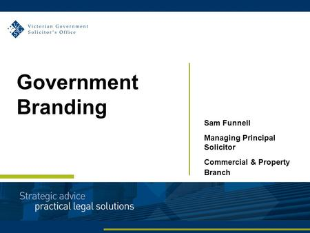 Sam Funnell Managing Principal Solicitor Commercial & Property Branch Government Branding.