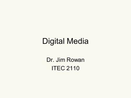 Digital Media Dr. Jim Rowan ITEC 2110. The Internet your computer DHCP: your browser (Safari)(client) webpages and other stuff yahoo.com (server) 235.01.30.564.