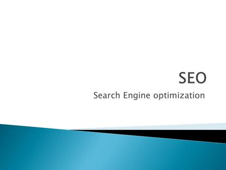 Search Engine optimization.  Search engine optimization (SEO) is the process of affecting the visibility of a website or a web page in a search engine's.