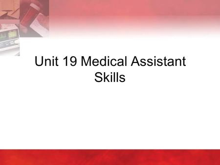 Unit 19 Medical Assistant Skills