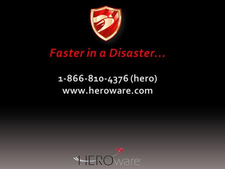 HERO-DefendeRx ™ HERO-DefendeRx(+) ™ HERO-Defender ™ Local Backup & High Availability Local Servers (App, File, Mail…) HERO-Defender Appliance HERO-Defender.