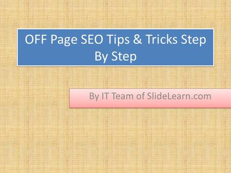 OFF Page SEO Tips & Tricks Step By Step By IT Team of SlideLearn.com.