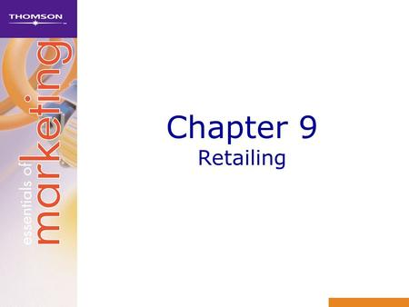 Chapter 9 Retailing. Learning objectives 1Discuss the importance of retailing to the economy 2Explain the dimensions by which retailers can be classified.