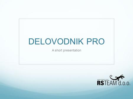 DELOVODNIK PRO A short presentation. Standard mail record keeping Most companies these days receive and send a lot of paper mail. Too many of them keep.