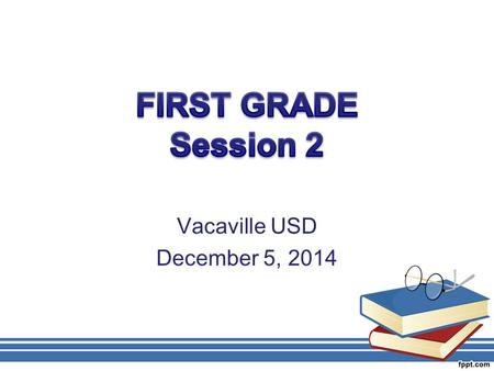 Vacaville USD December 5, 2014. AGENDA Problem Solving and Patterns Math Practice Standards and High Leverage Instructional Practices Number Talks –Computation.