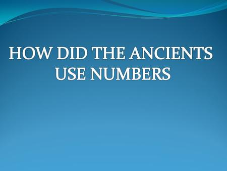 INTRODUCTION In the following slides you will see examples of different ancient number systems including: Egyptian Numeral System Mayan Numeral System.