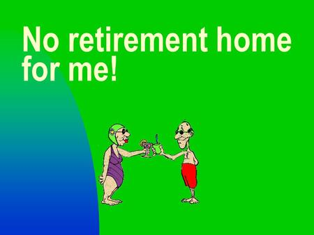 MG Production Musical No retirement home for me!