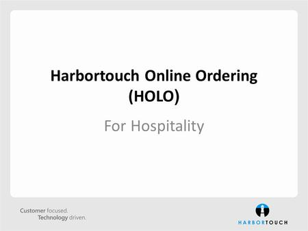 Harbortouch Online Ordering (HOLO ) For Hospitality.