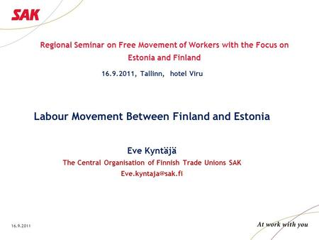 16.9.2011 Regional Seminar on Free Movement of Workers with the Focus on Estonia and Finland 16.9.2011, Tallinn, hotel Viru Labour Movement Between Finland.