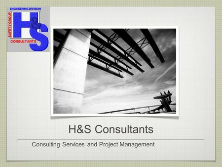 H&S Consultants Consulting Services and Project Management.