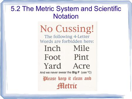 5.2 The Metric System and Scientific Notation