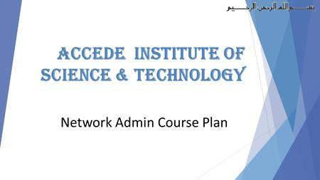 Network Admin Course Plan Accede Institute Of Science & Technology.