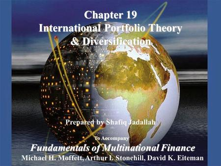 Copyright © 2003 Pearson Education, Inc.Slide 19-1 Prepared by Shafiq Jadallah To Accompany Fundamentals of Multinational Finance Michael H. Moffett, Arthur.