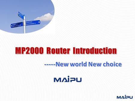 Small router for SOHO and SMB, Smart CPE Aggregation router for Center, Small PE for SP Core router for SP Performance and aggregation capability MP800.