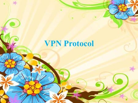 VPN Protocol. -2--2- What is a VPN? A VPN is A network that uses Internet or other network service to transmit data. A VPN includes authentication and.