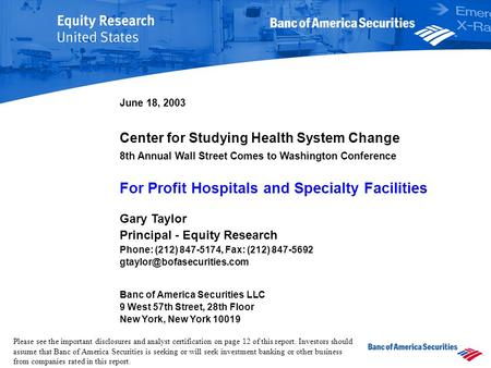 Center for Studying Health System Change Gary Taylor Principal - Equity Research Phone: (212) 847-5174, Fax: (212) 847-5692