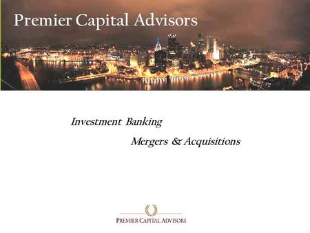 Premier Capital Advisors Investment Banking Mergers & Acquisitions.