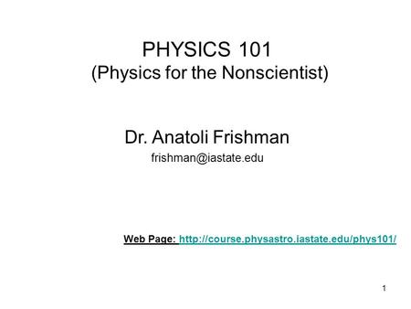 PHYSICS 101 (Physics for the Nonscientist)