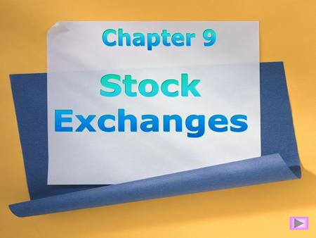 Major Characteristics of Stock Exchanges ________________ market Specialized Capital Strictly organized Closed Competitive Informed.