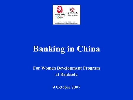 Banking in China For Women Development Program at Bankseta 9 October 2007.