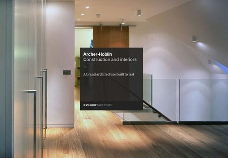 © VGROUP CASE STUDY — Archer-Hoblin Construction and interiors A brand architecture built to last.