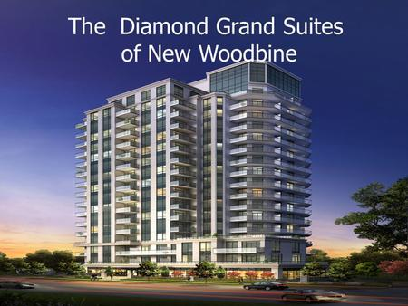 The Furnished Suites of Humber River Valley The Diamond Grand Suites of New Woodbine.