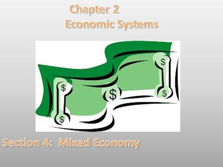 Lesson Objectives: By the end of this lesson you will be able to: *Explain the rise of mixed economic systems. *Interpret a circular flow model of a mixed.
