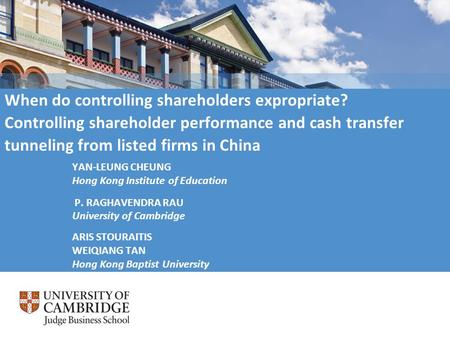When do controlling shareholders expropriate? Controlling shareholder performance and cash transfer tunneling from listed firms in China YAN-LEUNG CHEUNG.