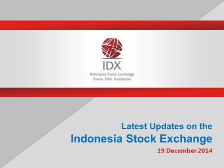 Latest Updates on the Indonesia Stock Exchange 19 December 2014.