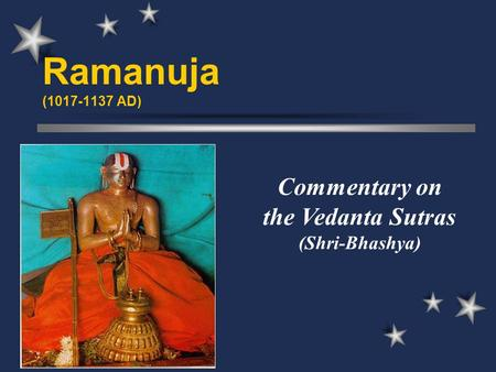 Ramanuja (1017-1137 AD) Commentary on the Vedanta Sutras (Shri-Bhashya)
