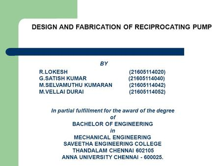 DESIGN AND FABRICATION OF RECIPROCATING PUMP