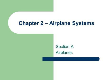 Chapter 2 – Airplane Systems