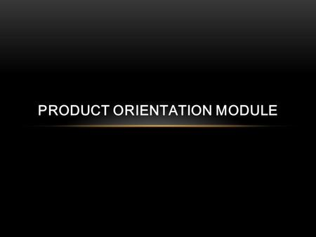 PRODUCT ORIENTATION MODULE. DEFINITION OF TECHNICAL TERMS Kilometer Per Hour (KPH) - unit measurement of velocity which indicates the number of kilometers.